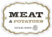 MEAT &amp; POTATOES